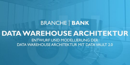 Data Warehouse Architektur in der Banken-Branche