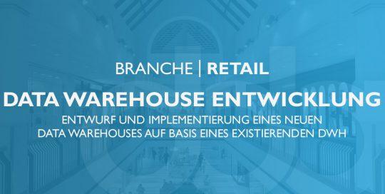 Data Warehouse Entwicklung in der Retail-Branche