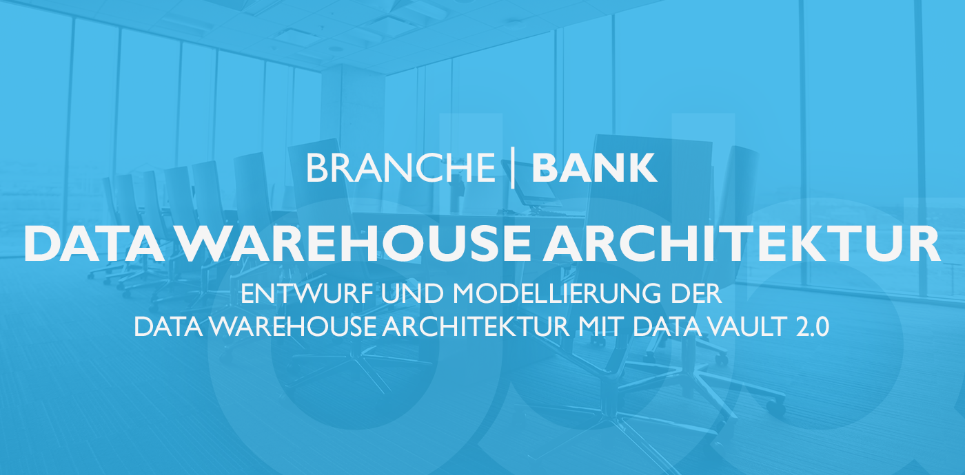 Bank: Data Warehouse Architektur