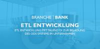 ETL Entwicklung in der Banken-Branche