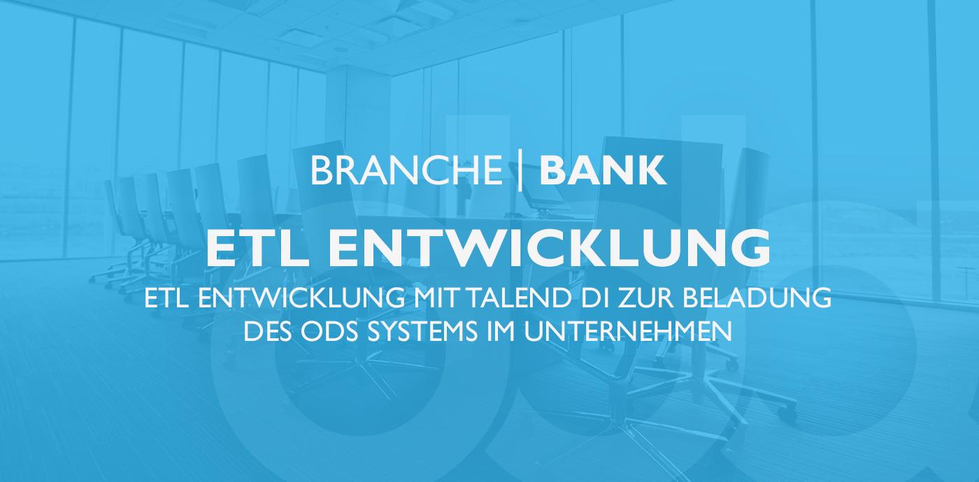Bank: ETL Entwicklung