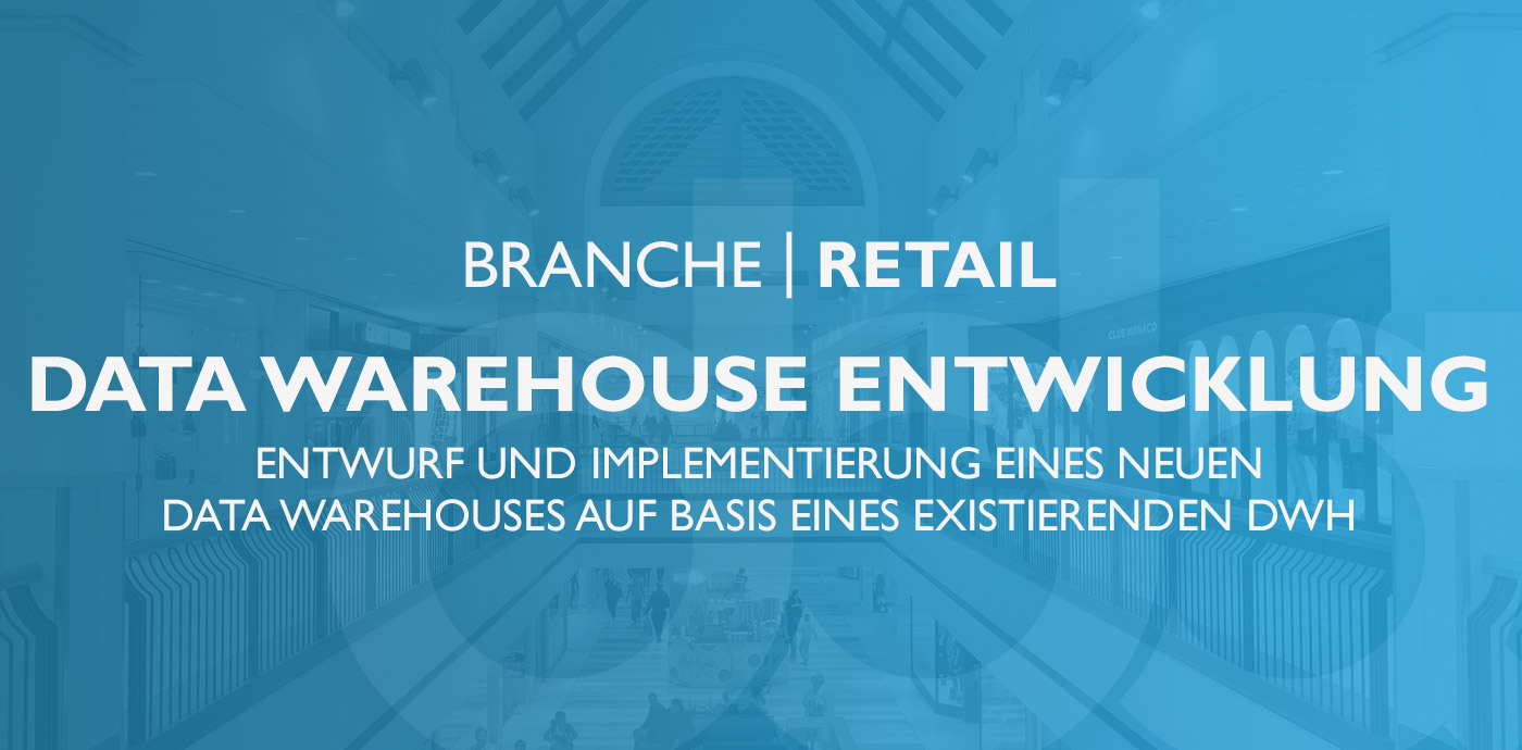 Retail – Data Warehouse Entwicklung