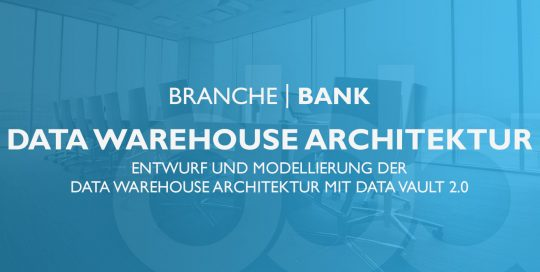 Data Warehouse Architektur in der Bank Branche