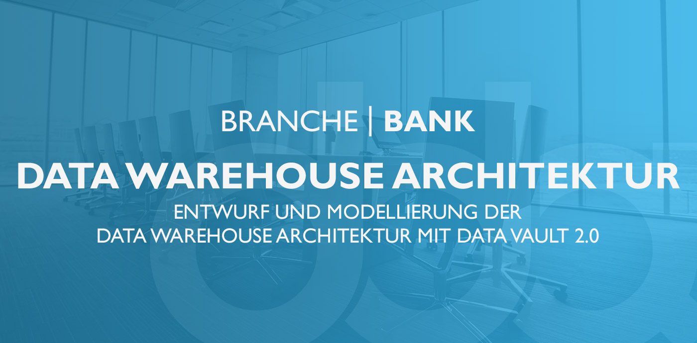 Bank – Data Warehouse Architektur