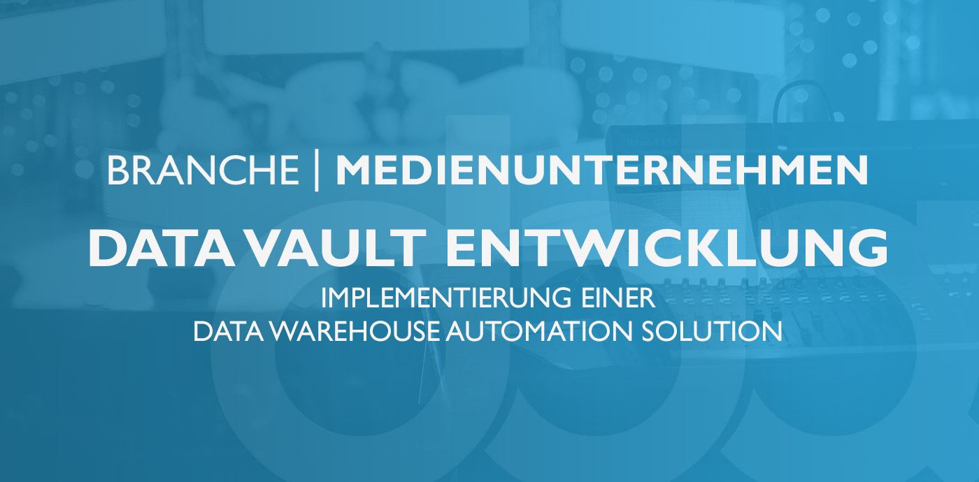 Medienunternehmen – Technical Solution Architect – Data Warehouse Automation